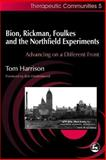 Bion, Rickman, Foulkes and the Northfield Experiments 9781853028373