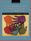 Collaboration, Consultation and Teamwork for Students with Special Needs 6th Edition