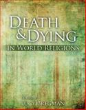 Death and Dying in World Religions 1st Edition