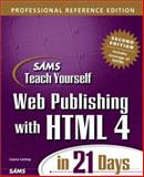 Sams Teach Yourself Web Publishing with HTML 4 in 21 Days 9780672318382
