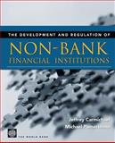 The Development and Regulation of Non-Bank Financial Institutions 9780821348390