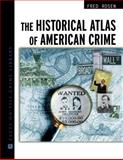 The Historical Atlas of American Crime 9780816048410