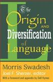 The Origin and Diversification of Language 9780202308418