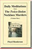 Daily Meditations from the Twice-Stolen Necklace Murders 9780976018421