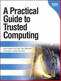A Practical Guide to Trusted Computing 9780132398428