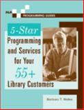 5-Star Programming and Services for Your 55+ Library Customers 9780838908433