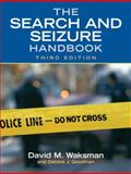 The Search and Seizure Handbook 3rd Edition