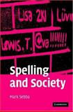 Spelling and Society 9780521848459