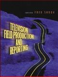 Television Field Production and Reporting 9780205418466
