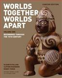 Worlds Together, Worlds Apart 1st Edition