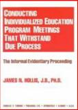 Conducting Individualized Education Program Meetings That Withstand Due Process 9780398068479