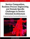 Service Composition, Business Process Engineering and Domain-Specific Challenges in Service Oriented Architecture 9781605668482