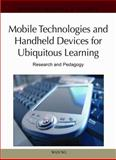Mobile Technologies and Handheld Devices for Ubiquitous Learning 9781616928490