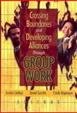 Crossing Boundaries and Developing Alliances Through Group Work 9780789018496