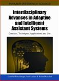 Interdisciplinary Advances in Adaptive and Intelligent Assistant Systems 9781615208517