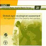 Global Agro-Ecological Assessment for Agriculture in the Twenty-First Century 9789251048528