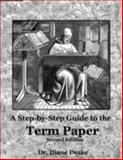 A Step-by-Step Guide to the Term Paper, 2nd Edition 9780975268544