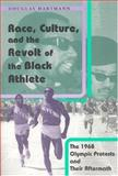 Race, Culture, and the Revolt of the Black Athlete 9780226318554