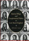 Radical Whigs and Conspiratorial Politics in Late Stuart England 9780271018560
