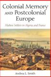 Colonial Memory and Postcolonial Europe 9780253218568