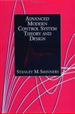 Advanced Modern Control System Theory and Design 9780471318576