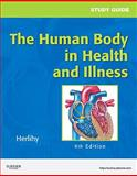 Study Guide for the Human Body in Health and Illness 9781437708585