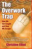 The Overwork Trap 9780741418593