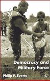 Democracy and Military Force 9780333968598