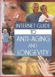 Internet Guide to Anti-Aging and Longevity 9780789028600