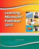 Learning Microsoft Publisher 2013 1st Edition