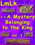 LMLK--A Mystery Belonging to the King 9780974878607