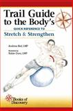 Trail Guide to the Body's Quick Reference to Stretch and Strengthen 1st Edition