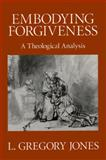 Embodying Forgiveness