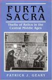 Furta Sacra - Thefts of Relics in the Central Middle Ages