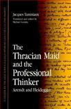 The Thracian Maid and the Professional Thinker 9780791438626