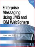 Enterprise Messaging Using JMS and IBM WebSphere 9780131468634