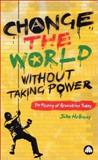Change the World Without Taking Power 9780745318639