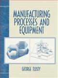 Manufacturing Process and Equipment 1st Edition