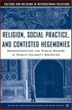 Religion, Social Practice, and Contested Hegemonies 9781403968654