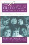 Raising an Emotionally Intelligent Child 1st Edition
