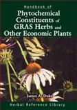 Handbook of Phytochemical Constituents of GRAS Herbs and Other Economic Plants 9780849338656