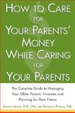 How to Care for Your Parents' Money While Caring for Your Parents 9780071408660