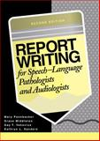 Report Writing for Speech-Language Pathologists and Audiologists 9780890798676