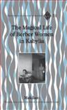 The Magical Life of Berber Women in Kabylia 9780820488691