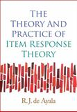 The Theory and Practice of Item Response Theory