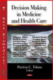 Decision Making in Medicine and Health Care 9781600218705