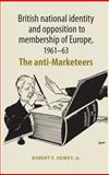 British National Identity and Opposition to Membership of Europe, 1961-63 9780719078712