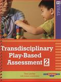 Transdisciplinary Play-Based Assessment 2nd Edition