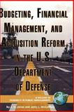 Budgeting, Financial Management, and Acquisition Reform in the U S Department of Defense 9781593118716