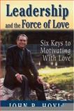 Leadership and the Force of Love 9780761978718